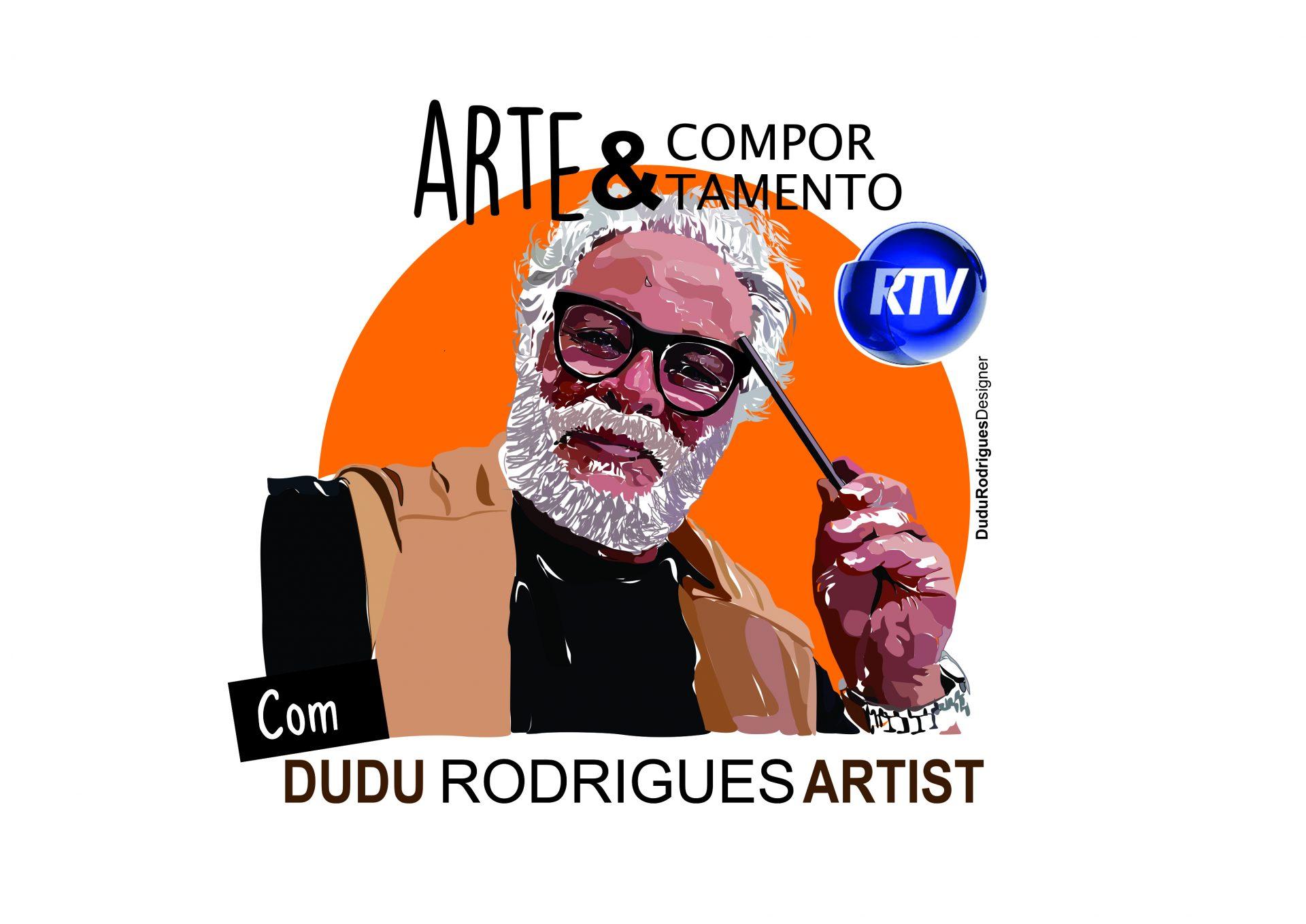 Programa Arte & Comportamento com Dudu Rodrigues Artist